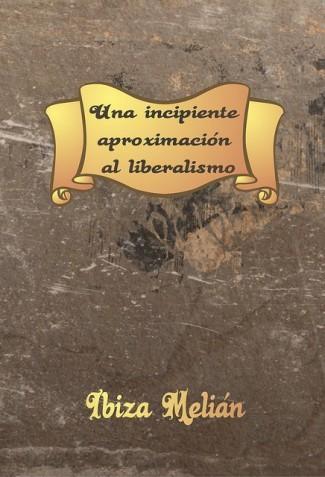Una incipiente aproximación al liberalismo, de Ibiza Melián