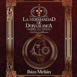 La Hermandad de Doña Blanca, de la escritora Ibiza Melián