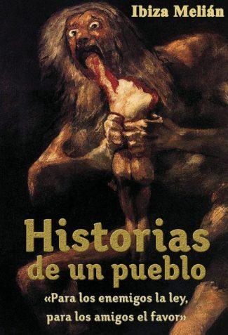 Historias de un pueblo, escrito por Ibiza Melián