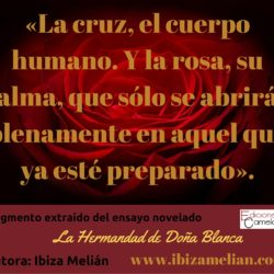 Frase sobre la cruz y la rosa, de la escritora Ibiza Melián