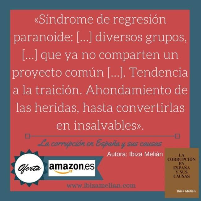 Frase sobre el síndrome de regresión paranoide, de Ibiza Melián