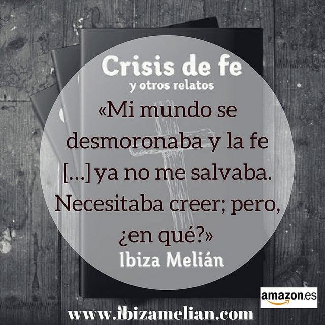 Frase de Crisis de fe y otros relatos, de Ibiza Melián