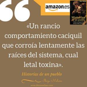 Frase sobre la España caciquil, de la escritora Ibiza Melián