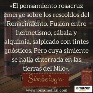 Frase sobre el pensamiento rosacruz, de la escritora Ibiza Melián