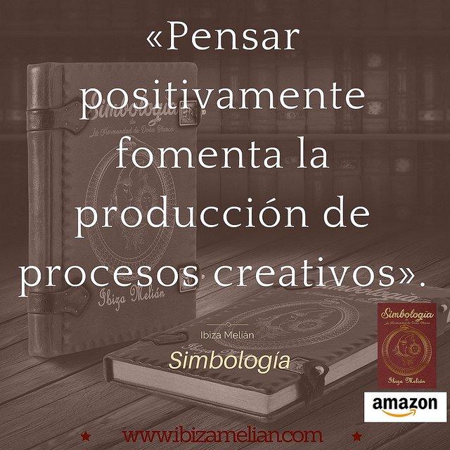 Frase sobre el pensamiento positivo, de la escritora Ibiza Melián
