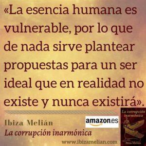 Frase sobre la vulnerabilidad del ser humano, de Ibiza Melián