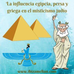 La influencia egipcia, persa y griega en el misticismo judío